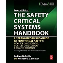 The Safety Critical Systems Handbook: A Straightforward Guide to Functional Safety: IEC 61508 (2010 Edition), IEC 61511 (2015 Edition) and Related Guidance