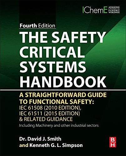 The Safety Critical Systems Handbook, Fourth Edition: A Straightforward Guide to Functional Safety: IEC 61508 (2010 Edition), IEC 61511 (2015 Edition) and Related Guidance