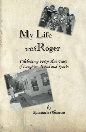 Used, My Life With Roger: Celebrating Forty-Plus Years of for sale  Delivered anywhere in USA