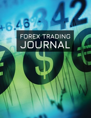 Forex Trading Journal: FX Trade Log For Currency Market Trading (Currency Symbols Design) (180 pages) (8.5 x 11 Large)