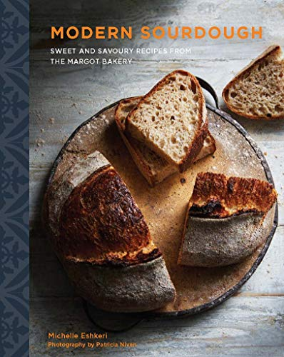 Modern Sourdough: Sweet and Savoury Recipes from Margot Bakery by Michelle Eshkeri