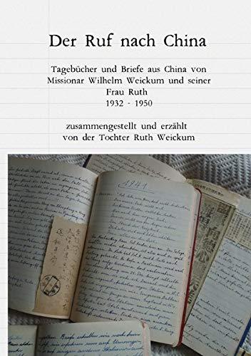 der-ruf-nach-china-tagebcher-und-briefe-aus-china-von-missionar-wilhelm-weickum-und-seiner-frau-ruth-1932-1950