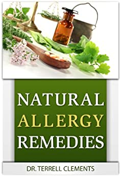 Natural Allergy Remedies by [Clements, Terrell]