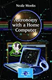 img - for Astronomy with a Home Computer (The Patrick Moore Practical Astronomy Series) book / textbook / text book