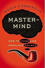 Mastermind: How to Think Like Sherlock Holmes Hardcover