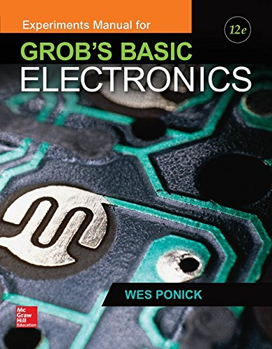 Experiments Manual for use with Grob's Basic Electronics (Engineering Technologies & the Trades)