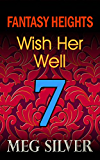 Wish Her Well (Fantasy Heights Book 7)