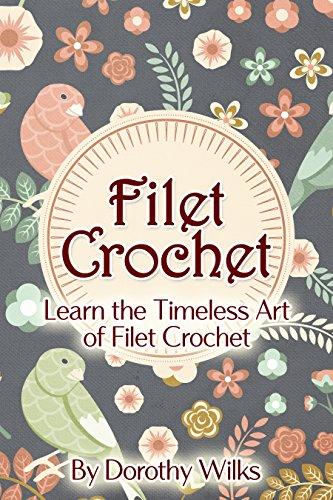 Pattern Crochet Filet - Crochet: Filet Crochet. Learn the Timeless Art of Filet Crochet