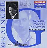Grainger Edition, Vol. 6: Orchestral Works 2 / The Warriors
