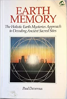 Book Earth Memory: Holistic Earth Mysteries Approach to Decoding Ancient Sacred Sites by Paul Devereux (1991-06-01)