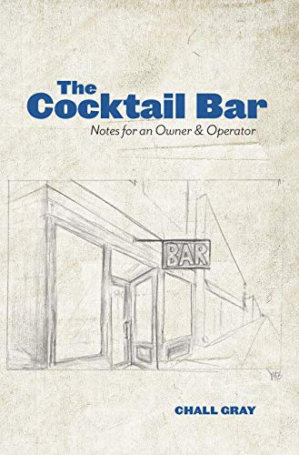 The Cocktail Bar: Notes for an Owner & Operator (Writing A Business Plan For A Bar)