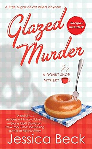 Glazed Murder: A Donut Shop Mystery (Donut Shop Mysteries Book 1)
