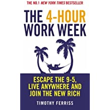 By Timothy Ferriss The 4-hour Workweek: Escape the 9-5, Live Anywhere and Join the New Rich