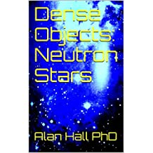 Dense Objects: Neutron Stars