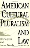 American Cultural Pluralism and Law, Jill Norgren and Serena Nanda, 0275948587