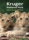 Kruger National Park Safari Guide 2012/2013 (English Edition)