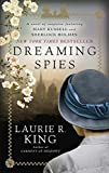 Book cover image for Dreaming Spies: A novel of suspense featuring Mary Russell and Sherlock Holmes