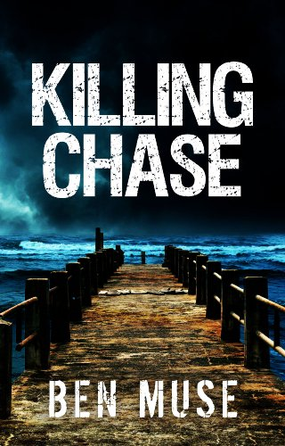 Killing Chase (The Better Off Dead Series Book 1) by [Muse, Ben]