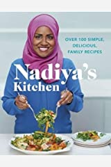 Nadiya's Kitchen: Over 100 Simple, Delicious Family Recipes Hardcover