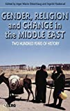 Gender, Religion and Change in the Middle East: Two Hundred Years of History (CROSS-CULTURAL PERSPECTIVES ON WOMEN)