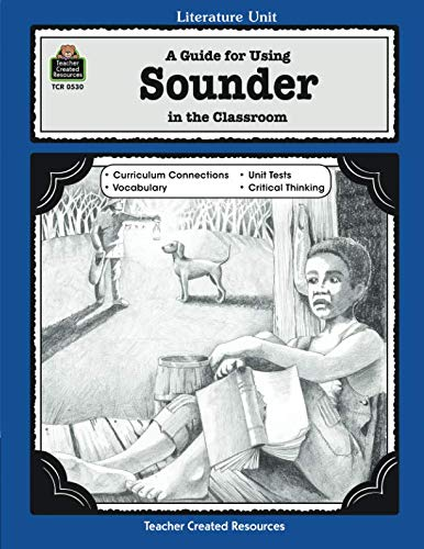 Teacher Created Resources Literature Units - A Guide for Using Sounder in the Classroom: Literature Unit (Literature Units)