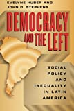img - for Democracy and the Left: Social Policy and Inequality in Latin America by Huber Evelyne Stephens John D. (2012-09-01) Paperback book / textbook / text book