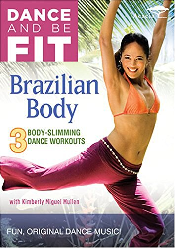 DANCE AND BE FIT: BRAZILIAN BODY -