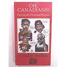 Oh, Canadians!: Hysterically historical rhymes