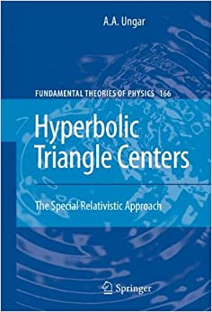 Book Hyperbolic Triangle Centers: The Special Relativistic Approach (Fundamental Theories of Physics)