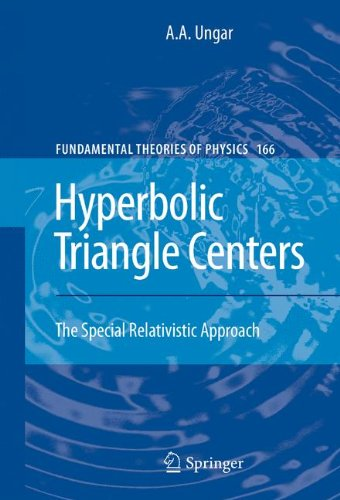 Hyperbolic Triangle Centers: The Special Relativistic Approach (Fundamental Theories of - Rms Stock 1