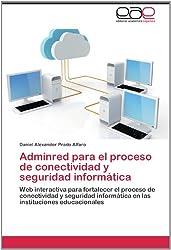 Adminred para el proceso de conectividad y seguridad informática: Web interactiva para fortalecer el proceso de conectividad y seguridad informática en las instituciones educacionales