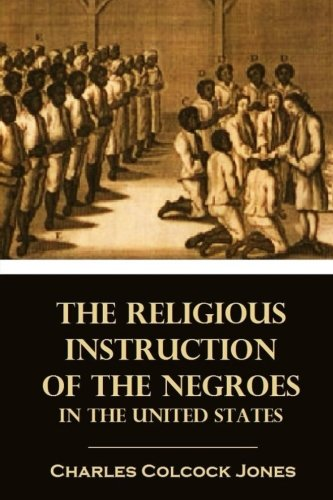: The Religious Instruction of the Negroes in the United States