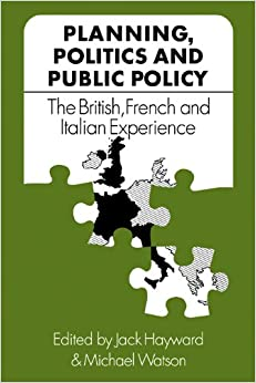 Book Planning, Politics and Public Policy: The British, French and Italian Experience