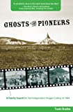 Ghosts of the Pioneers, Twain Braden, 0762754176