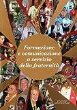 Formazione e Comunicazione a Servicio Della Comunita : Congresso Internazionale Del Laicato Carmelitano, 2- 9 Settembre, 2006 Sassone, Kevin Alban, 8872880963