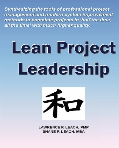 Lean Project Leadership: Synthesizing the Tools of Professional Project Management and Modern System Improvement Methods