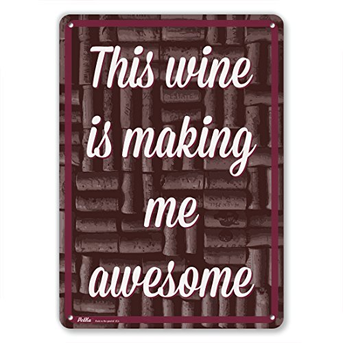 """PetKa Signs and Graphics PKWI-0027-NA_7x10""""This wine is making me awesome"""" Aluminum Sign, 7"""" x 10"""", White Text on Cork Background"""