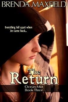 The Return: Death, Runaways, and Romance (Ocean Mist Book 3) by [Maxfield, Brenda]
