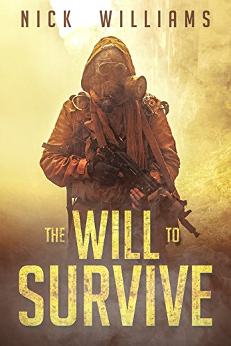 The Will To Survive: A Post-Apocalyptic EMP Survival Thriller (The EMP Brothers Series Book 2) by [Williams, Nick]
