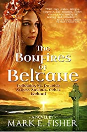 The Bonfires of Beltane: Following St. Patrick Across Ancient, Celtic Ireland