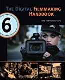 The Digital Filmmaking Handbook, 6th edition