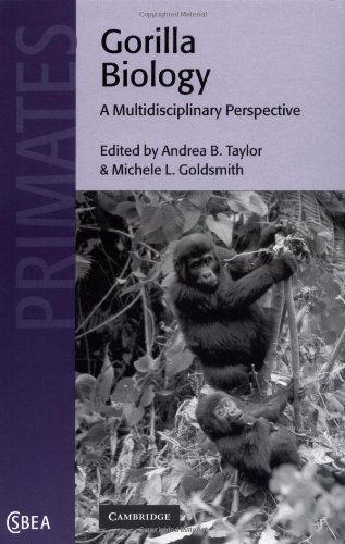 Download Gorilla Biology: A Multidisciplinary Perspective (Cambridge Studies in Biological and Evolutionary Anthropology) Pdf