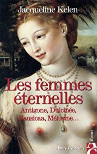 Les femmes éternelles par Jacqueline Kelen