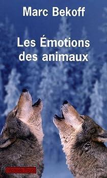 Les émotions des animaux par Bekoff