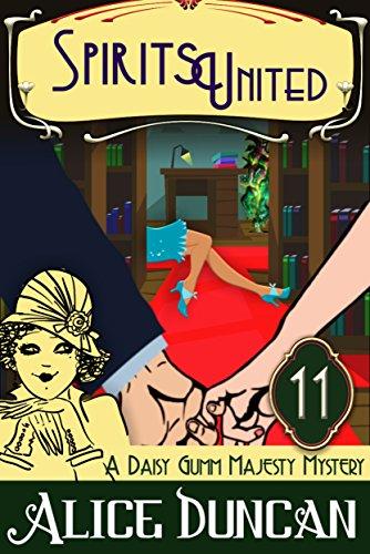 Spirits United (A Daisy Gumm Majesty Mystery, Book 11): Historical Mystery