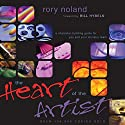 The Heart of the Artist: A Character-Building Guide for You and Your Ministry Team Audiobook by Rory Noland