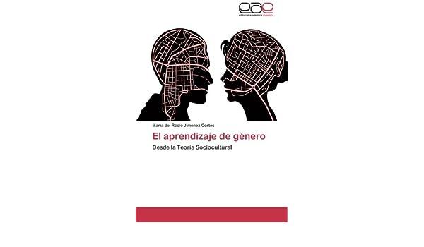 Amazon.com: El aprendizaje de género: Desde la Teoría Sociocultural (Spanish Edition) (9783844335552): María del Rocío Jiménez Cortés: Books