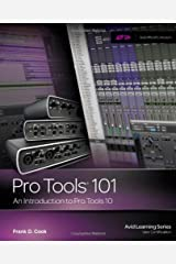 Pro Tools 101 -- An Introduction to Pro Tools 10 (Book & DVD) (Edition 1) by Cook, Frank D. [Paperback(2011£©] Paperback