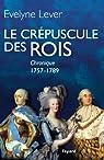 Le Crépuscule des rois : Chronique 1757-1789 par Lever