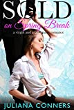 Download Sold on Spring Break: A Virgin and Billionaire Romance in PDF ePUB Free Online